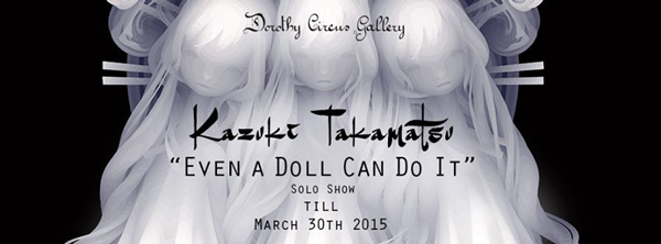 Kazuki Takamatsu @ Dorothy Circus Gallery
